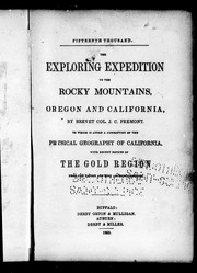 The  exploring expedition to the Rocky Mountains, Oregon and California by John Charles Frémont
