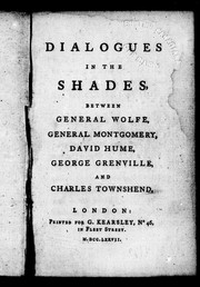 Dialogues in the shades, between General Wolfe, General Montgomery, David Hume, George Grenville, and Charles Townshend PDF