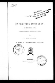 A journal of the expedition to Quebec in the year 1775 by James Melvin