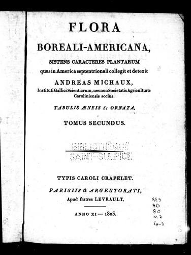 Flora boreali-Americana, sistens caracteres plantarum quas in America septentrionali collegit et detexit Andreas Michaux …