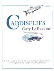 Caddisflies by Gary LaFontaine