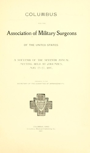 Columbus and the Association of military surgeons of the United States O. Committee of arrangements f Columbus