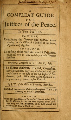 A compleat guide for justices of the peace by J. Bond