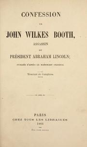 Confession de John Wilkes Booth, assassin du président Abraham Lincoln