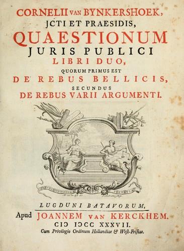 Cornelii van Bynkershoek, jcti et praesidis, Quaestionum juris publici libri duo