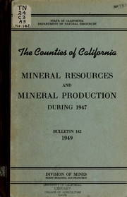 The counties of California mineral resources and mineral production during 1947 PDF