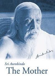 The mother by Aurobindo Ghose