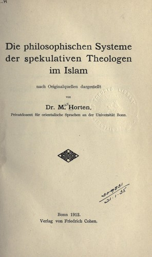 Die philosophischen systeme der spekulativen theologen im Islam by M. Horten