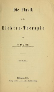 Cover of: Die Physik in der Elektro-Therapie by Paul Heinrich Zech