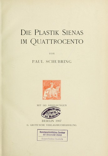 Die plastik Sienas im quattrocento by Schubring, Paul
