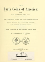 The early coins of America, and the laws governing their issue by Sylvester S. Crosby