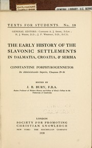 Cover of: The early history of the Slavonic settlements in Dalmatia, Croatia, & Serbia by Constantine Porphyrogenitus