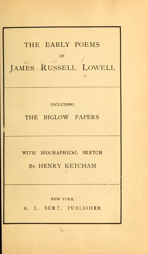 The early poems of James Russell Lowell