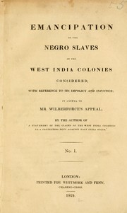 Emancipation of the Negro slaves in the West India colonies considered, with reference to its impolicy and injustice PDF