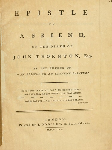 Download Epistle to a friend, on the death of John Thornton, Esq …