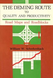 The Deming route to quality and productivity by William W. Scherkenbach