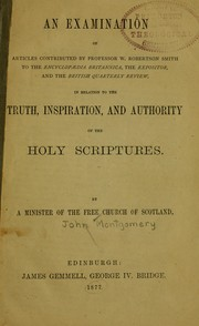 An examination of articles contributed by W. Robertson Smith to the Encyclopaedia Britannica, the Expositor, and the British quarterly review by John Montgomery