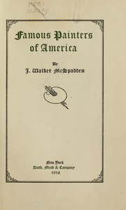 Famous painters of America by J. Walker McSpadden