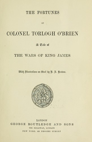 The fortunes of Colonel Torlogh O'Brien