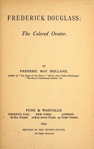 Frederick Douglass: the colored orator.