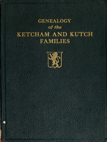 Genealogy of the Ketcham and Kutch families by Melcherd Helmer Kutch