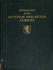 Cover of: Genealogy of the Ketcham and Kutch families by Melcherd Helmer Kutch