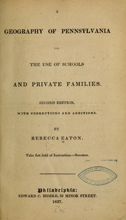 A geography of Pennsylvania for the use of schools and private families by Rebecca Eaton