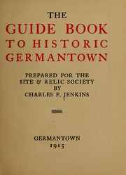 The guide book to historic Germantown by Charles Francis Jenkins