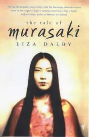 The Tale of Murasaki by Liza Crihfield Dalby