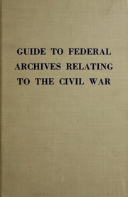 Cover of: Guide to federal archives relating to the Civil War by Kenneth W. Munden
