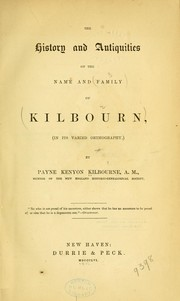 The history and antiquities of the name and family of Kilbourn (in its varied orthography) by Payne Kenyon Kilbourne
