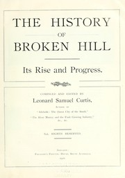 The history of Broken Hill: its rise and progress by Leonard Samuel Curtis