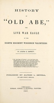 History of &quot;Old Abe,&quot; by Joseph O. Barrett