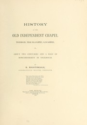 History of the old Independent chapel Tockholes, near Blackburn Lancashire; or, About two centuries and a half of nonconformity in Tockholes by Nightingale, B.