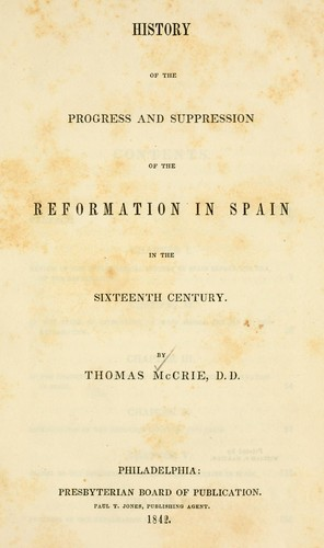 History of the progress and suppression of the Reformation in Spain, in the sixteenth century.