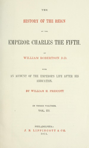 The history of the reign of the Emperor Charles the Fifth.