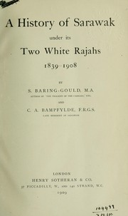 Cover of: A history of Sarawak under its two white Rajahs, 1839-1908 by Baring-Gould, S.