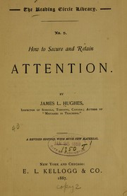How to secure and retain attention by Hughes, James L.