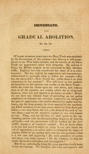 Download Immediate, not gradual abolition, or, An inquiry into the shortest, safest, and most effectual means of getting rid of West Indian slavery.