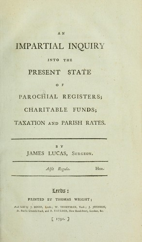 An impartial inquiry into the present state of parochial registers; charitable funds; taxation and parish rates.