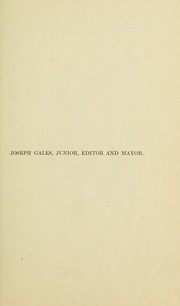 Joseph Gales, junior, editor and mayor by Allen C. Clark