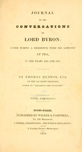 Journal of the conversations of Lord Byron: noted during a residence with his lordship at Pisa, in the years 1821 and 1822.