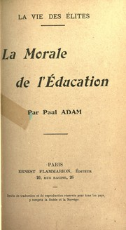 Cover of: La morale de l'education. --