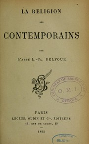 La religion des contemporains by Louis Clodomir Delfour