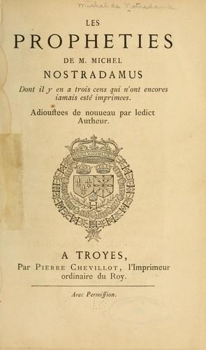 Les prophéties de m. Michel Nostradamus …