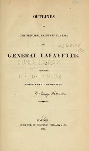 Outlines of the principal events in the life of General Lafayette.