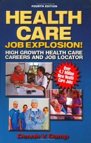 Health care job explosion! by Dennis V. Damp