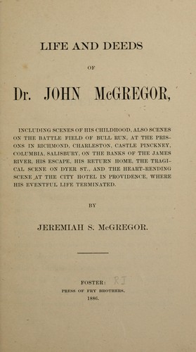 Life and deeds of Dr. John McGregor …