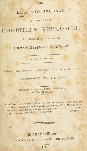The life and journal of the Rev'd Christian Newcomer, late bishop of the church of the United brethren in Christ.