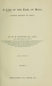 A life of the Earl of Mayo, fourth viceroy of India by William Wilson Hunter